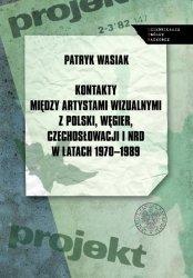 Kontakty między artystami wizualnymi z Polski, Węgier, Czechosłowacji i NRD w latach 1970-1989