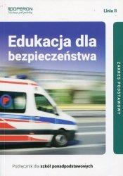 Edukacja dla bezpieczeństwa Linia II Podręcznik dla szkół ponadpodstawowych Zakres podstawowy