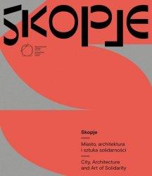 Skopje Miasto architektura i sztuka solidarności