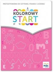 Kolorowy start. 5 i 6 latki Przygotowanie do nauki czytania, pisania, liczenia