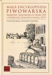 Mała encyklopedia piwowarska Krakowa i Kazimierza w wieku XVI i pierwszej połowie wieku XVII