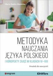 Metodyka nauczania języka polskiego i konspekty zajęć w klasach IV-VIII
