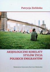 Aksjologiczne korelaty stylów życia polskich emigrantów