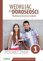 Wychowanie do życia w rodzinie 1 Podręcznik dla uczniów liceum ogólnokształcącego, technikum, szkoły branżowej I stopnia.