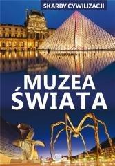 Skarby cywilizacji. Muzea świata