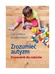 Zrozumieć autyzm. Przewodnik dla rodziców