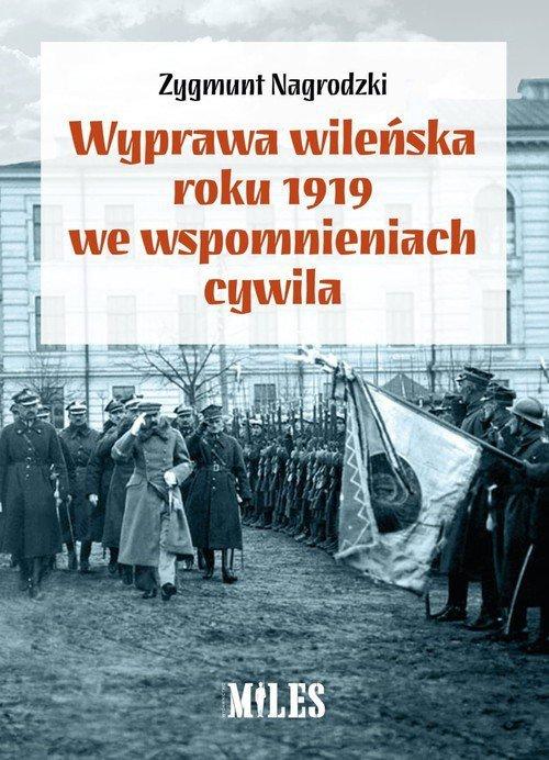 Wyprawa wileńska roku 1919 we wspomnieniach / Miles