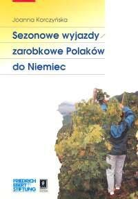 Sezonowe wyjazdy zarobkowe Polaków do Niemiec