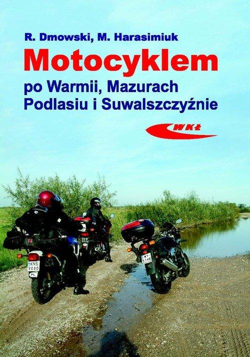 Motocyklem po Warmii Mazurach Podlasiu i Suwalszczyźnie