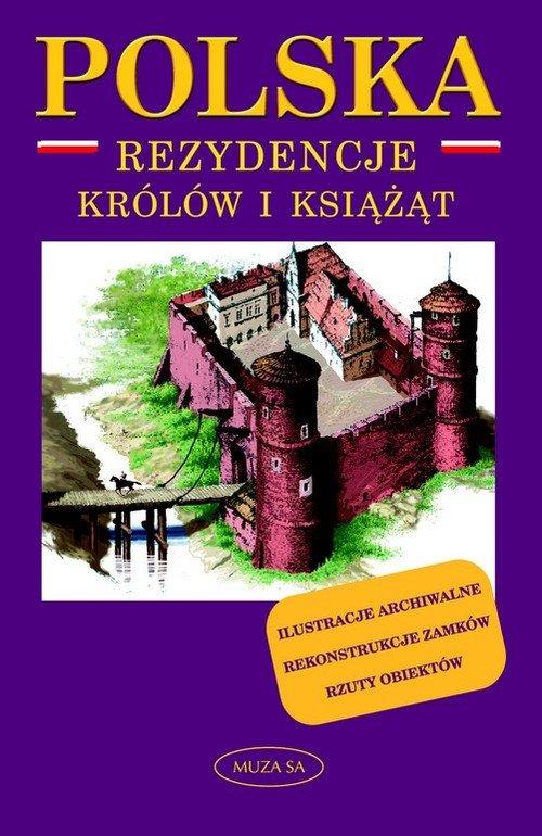 Polska. Rezydencje królów i książąt