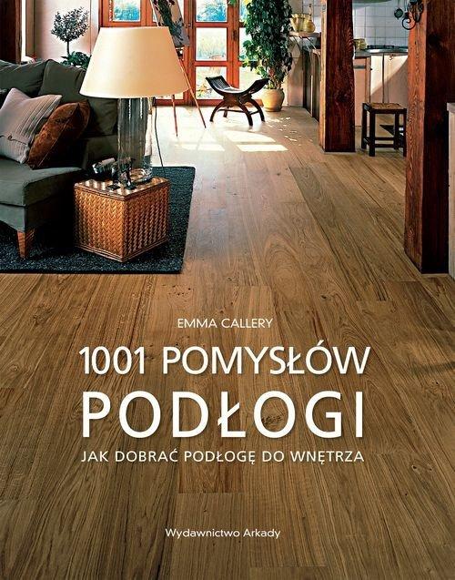 Podłogi 1001 pomysłów