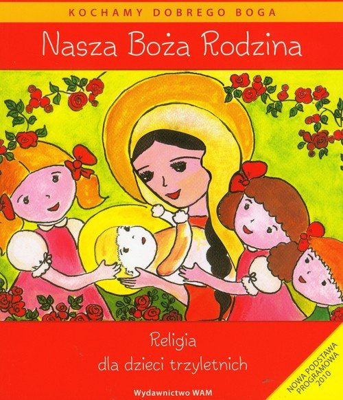 Nasza Boża rodzina Religia dla dzieci trzyletnich z płytą CD