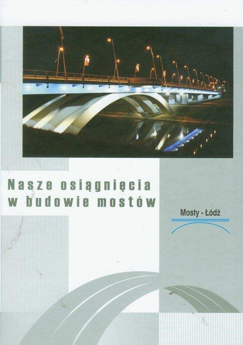 Nasze osiągnięcia w budowie mostów