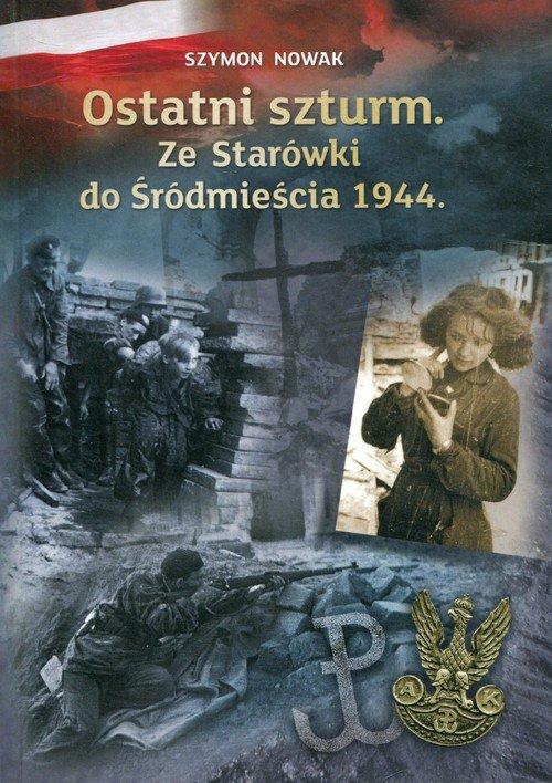 Ostatni szturm Ze Starówki do Śródmieścia 1944