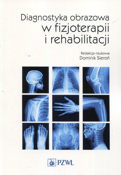 Diagnostyka obrazowa w fizjoterapii i rehabilitacji