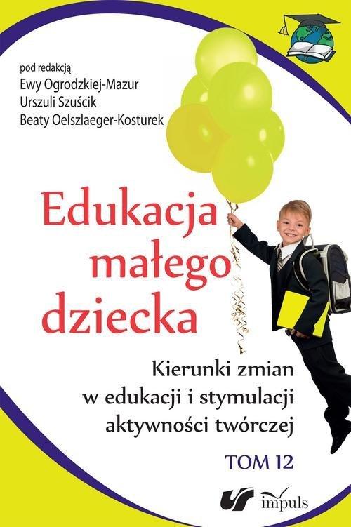 Edukacja małego dziecka Tom 12