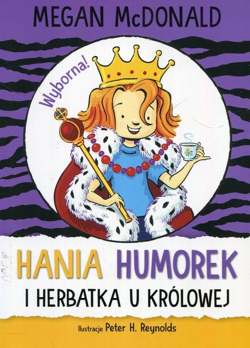 Hania Humorek i herbatka u królowej