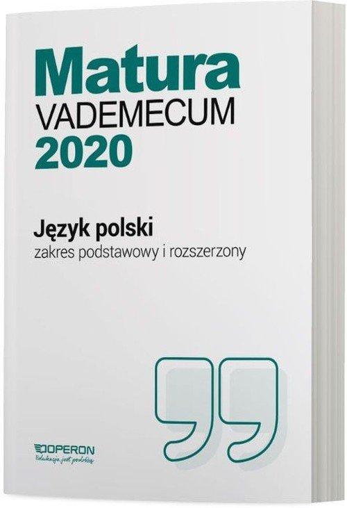 Język polski Matura 2020 Vademecum Zakres podstawowy i rozszerzony