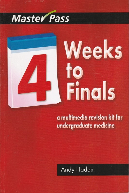 4 Weeks to Finals A Multimedia Revision Kit for Undergraduate Medicine