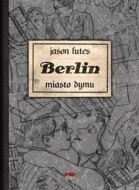 Berlin. Miasto dymu (wydanie II)