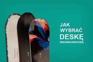 Dobór deski snowboardowej