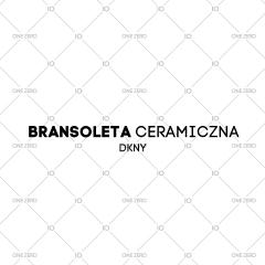 bransoleta ceramiczna DKNY