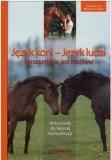 Książka JĘZYK KONI - JĘZYK LUDZI. POROZUMIENIE JEST MOŻLIWE - Isabelle von Neumann-Cosel