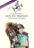 Książka NOS DO PRZODU! OD WAS ZALEŻY SZCZĘŚCIE KONI -  Akademia Jeździecka