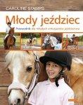 Młody Jeździec Przewodnik Dla Młodych Entuzjastów Jeździectwa Caroline Stamps