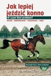 Jak Lepiej Jeździć Konno Christoph Hess, Petra Schlemm - Płyta DVD Gratis