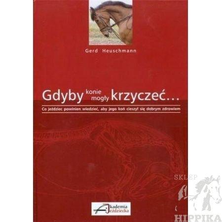 """książka """"Gdyby konie mogły krzyczeć..."""" autorstwa Gerd Heuschmann"""