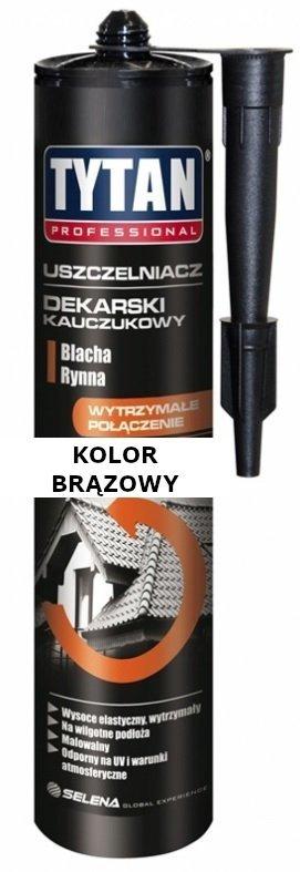 TYTAN USZCZELNIACZ DEKARSKI KAUCZUKOWY BRĄZOWY 310ml