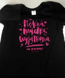 Koszulka dla Niej Piękna, mądra, wyjątkowa L