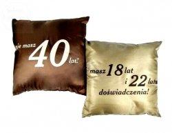 Poduszka malowana satynowa 40 lat urodzinowa