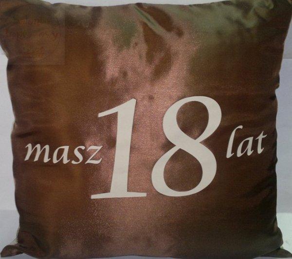Poduszka malowana satynowa brązowa masz 18 lat