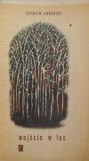 Zbigniew Jankowski • Wejście w las [dedykacja autora]