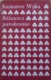Kazimierz Wyka • Różewicz parokrotnie