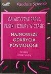 Galaktyczne bąble, pustki i dziury w czasie • Najnowsze odkrycia kosmologii
