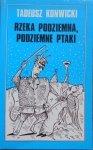 Tadeusz Konwicki • Rzeka podziemna, podziemne ptaki [Andrzej Krauze] [Aneks Londyn]