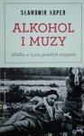Sławomir Koper • Alkohol i Muzy. Wódka w życiu polskich artystów