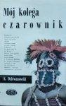 Kazimierz Dziewanowski • Mój kolega czarownik [Naokoło świata] [Afryka, Kongo]