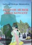 Tadeusz Dołęga Mostowicz • Doktor Murek Zredukowany