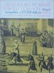 opr. Adam Przyboś i Roman Żelewski • Dyplomaci w dawnych czasach. Relacje staropolskie z XVI-XVIII stulecia
