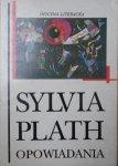 Sylvia Plath • Opowiadania