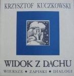 Krzysztof Kuczkowski • Widok z dachu [dedykacja autora]