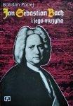 Bohdan Pociej • Jan Sebastian Bach i jego muzyka