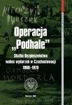 """Łukasz Kamiński, Grzegorz Majchrzak • Operacja """"Podhale"""". Służba Bezpieczeństwa wobec wydarzeń w Czechosłowacji 1968–1970"""