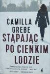 Camilla Grebe • Stąpając po cienkim lodzie