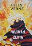 Juliusz Verne • Wulkan złota