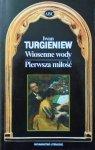 Iwan Turgieniew • Wiosenne wody. Pierwsza miłość